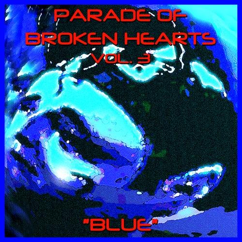 Parade Of Broken Hearts Vol. 3 'Blue' by Various Artists