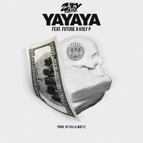 Yayaya (feat. Future & Koly P) de Zoey Dollaz