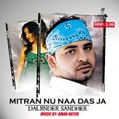 Mitran Nu Naa Das Ja by Aman Hayer