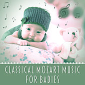 Classical Mozart Music for Babies – Instrumental Music for Children, Helpful for Relax and Stimulate Brain Development, Music for Babies de Baby Mozart Orchestra
