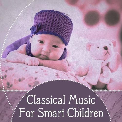 Classical Music For Smart Children – Classical Music for Babies to Stimulate Brain Development, Einstein Bright Effect de Instrumental