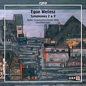 Wellesz: Symphonies Nos. 2 & 9 by Radio Symphonieorchester Wien