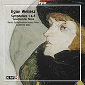 Wellesz: Symphonies Nos. 1, 8 & Symphonic Epilogue, Op. 108 by Radio Symphonieorchester Wien