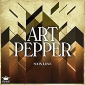 So in Love by Art Pepper