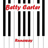 Runaway by Betty Carter