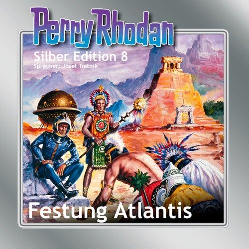 Festung Atlantis - Perry Rhodan - Silber Edition 8 von Clark Darlton, K. H. Scheer, Kurt Mahr
