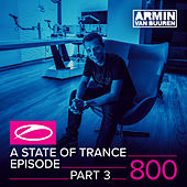 A State Of Trance Episode 800 (Part 3) by Various Artists