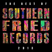 Best of Southern Fried Records 2013 by Various Artists