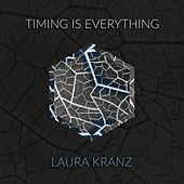 Timing Is Everything by Laura Kranz