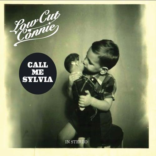 Call Me Sylvia von Low Cut Connie