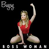 Boss Woman by Bugsy