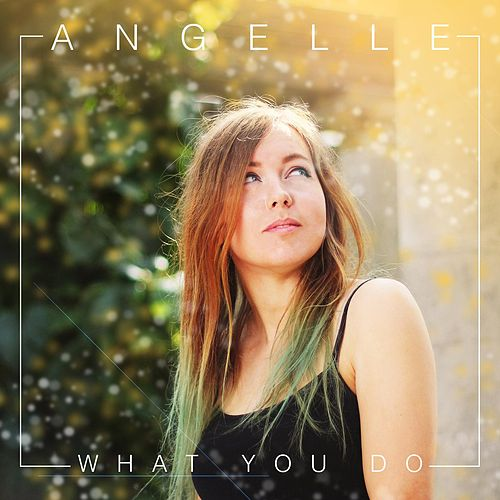 What You Do by Angel'le