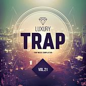 Luxury Trap, Vol. 21 (All Trap Music) by Various Artists