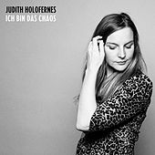 Ich bin das Chaos by Judith Holofernes
