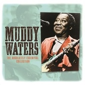 The Absolutely Essential Collection di Muddy Waters