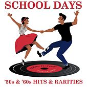 School Days: '50s & '60s Hits & Rarities di Various Artists