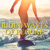 Ridin' Waves Of Reggae by Various Artists