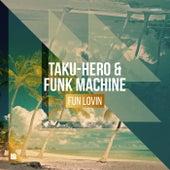 Fun Lovin de Taku-Hero and Funk Machine