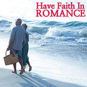 Have Faith In Romance de Various Artists