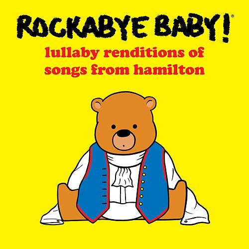 Lullaby Renditions of Songs from Hamilton de Rockabye Baby!