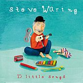 15 Little Songs by Steve Waring