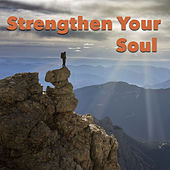 Strengthen Your Soul by Various Artists
