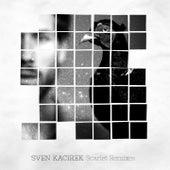 Scarlet Remixes von Sven Kacirek