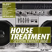 House Treatment - Session Twenty Nine by Various Artists