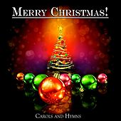 Merry Christmas! - Carols and Hymns de Various Artists
