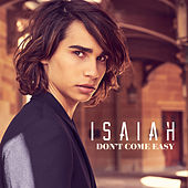 Don't Come Easy by Isaiah