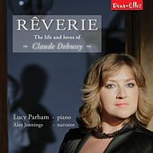 Reverie - The Life and Loves of Claude Debussy by Various Artists