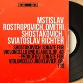 Shostakovich: Sonate für Violoncello und Klavier, Op. 40 - Prokofiev: Sonate für Violoncello und Klavier, Op. 119 (Collection trésors, mono version) de Various Artists