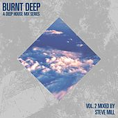 Burnt Deep - A Deep House Mix Series, Vol. 2 (Mixed By Steve Mill) de Various Artists