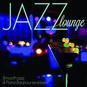 Jazz Lounge : Smooth Jazz & Piano Bar pour se relaxer (Remastered) by Various Artists