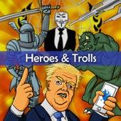 Heroes & Trolls by Rucka Rucka Ali