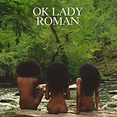 OK Lady by Roman GianArthur