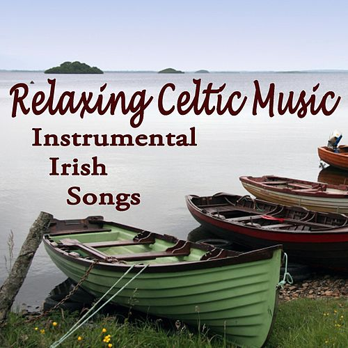 Relaxing Celtic Music - Instrumental Irish Songs by Irish