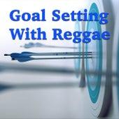 Goal Setting With Reggae de Various Artists