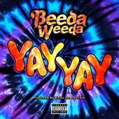 Yay Yay by Beeda Weeda