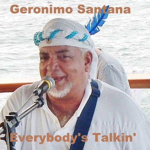 Everybody's Talkin' by Geronimo Santana