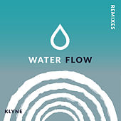 Water Flow (Remixes) von Klyne