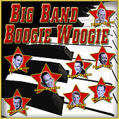 Big Band Boogie Woogie by Various Artists