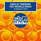 10 Minute High (feat. Michelle Weeks) (Remixes) by Kings Of Tomorrow