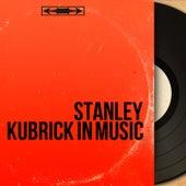 Stanley Kubrick in Music von Various Artists