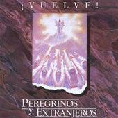 Vuelve by Peregrinos Y Extranjeros