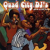 Get On Up And Dance by Quad City DJ's