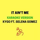 It Ain't Me (Originally Performed by Kygo & Selena Gomez) [Karaoke Version] by JMKaraoke