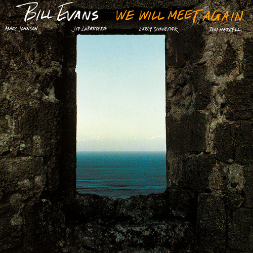 We Will Meet Again by Bill Evans