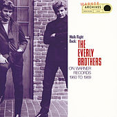 Walk Right Back: The Everly Brothers On Warner Bros. 1960-1969 de The Everly Brothers