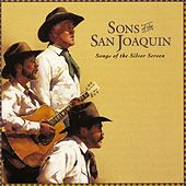 Songs Of The Silver Screen by Sons of the San Joaquin